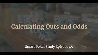 Poker Outs and Odds   Smart Poker Study Podcast #45