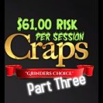 "$61 ""Grinder's Choice"" Craps Betting Strategy (Chart Available in Downloads) (Part 3)"
