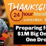 Preparing for the $1M Big One for One Drop – Thanksgiving Day Marathon Part 19 of 40
