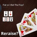 Poker Strategy: Flat or 3 Bet The Flop?