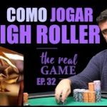 Tips for Playing a High Roller Poker Tournament | The Real Game Ep. 32