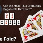 Poker Strategy: Can We Make This Seemingly Impossible Hero Fold?