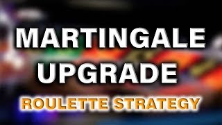 Martingale Upgrade System | 2019 roulette strategy