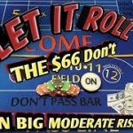 Craps Strategy – The $66 Don't – MODERATE RISK HIGH REWARD to win at craps!