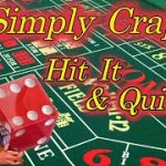 Simply Craps Hit & Quit Strategy