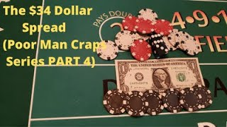 The $34 dollar spread (Poor Man's Craps Series) Part 4