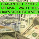 A GUARANTEED WINNING CRAPS STRATEGY? NO RISK? TESTED