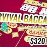 SURVIVAL BACCARAT – Live Baccarat Session