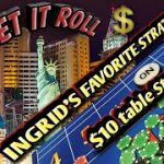 Craps $10 Table Strategy – Ingrid's favorite Strategy to try to win at craps!