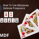 Poker Strategy: How To Use Minimum Defense Frequency