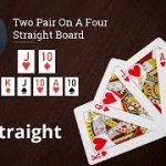Poker Strategy: Two Pair On A Four Straight Board