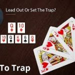 Poker Strategy: Lead Out Or Set The Trap?