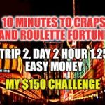 Eureka Craps Strategy-Trip 2 Day 2 Hour 1.25