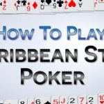 How To Play Caribbean Stud Poker – Play, Bet, Win