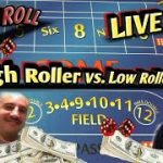 High Roller And Low Roller Craps Strategies Live