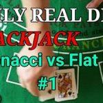Daily Real Deal: Blackjack 6-decks Fibonacci vs Flat Bet #1