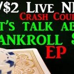 Bankroll?  Live $1/$2 No Limit Holdem Poker Strategy – Crash Course EP07