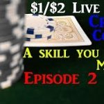 Live $1/$2 no limit holdem Crash Course episode 2 – Poker Strategy for Live Poker Cash Games!