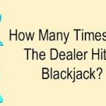 How Many Times Can The Dealer Hit In Blackjack?