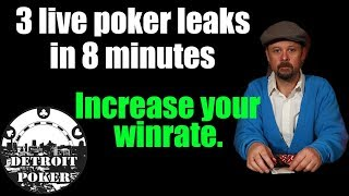 3 live poker leaks in 8 mins! Increase your winrate at live 1/2 NLHE tables by plugging these leaks!