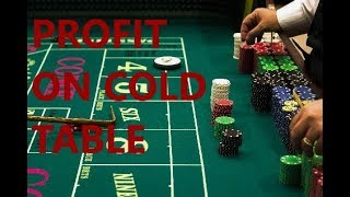 "HOW TO MAKE MONEY ON ""COLD"" CRAPS TABLES"