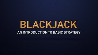 Blackjack for Beginners – An Introduction to Basic Strategy