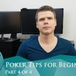 The Best Poker Tips for Beginners Part 4 of 4