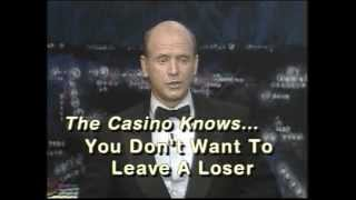 "VIDEO"" THE CASINO LOVES YOU AND LAUGHS AT YOU!! 