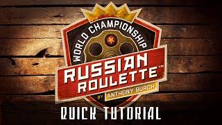 World Championship Russian Roulette – Quick Tutorial!