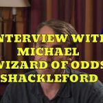 """Michael """"Wizard of Odds"""" Shackleford Interview"""