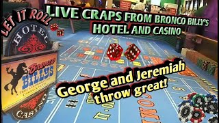 Live Casino Craps #9 pt1- George and Jeremiah throw great!- Live Craps from Bronco Billy's Casino