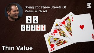 Poker Strategy: Going For Three Streets Of Value With AK
