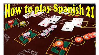 How to play Spanish 21 or Spanish Blackjack