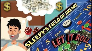 Craps Strategy – Sleepy's Field of Dreams –  Strategy to try to win at craps!