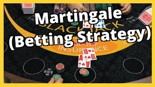 Martingale (Betting Strategy) – Does it work? – Blackjack Session