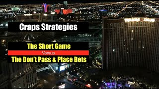 Craps Strategies:  The Short Game vs Don't Pass & Inside