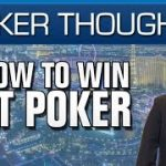 Poker Thoughts – How To Win At Poker