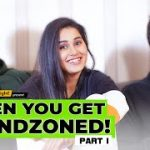 When You Get Friendzoned : Part 1 | ft. Anushka Sharma & Keshav Sadhna