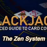Counting Cards with the Zen System – How to Count Cards in Blackjack