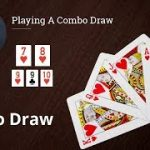 Poker Strategy: Playing A Combo Draw