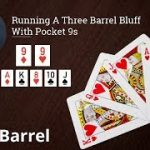 Poker Strategy: Running A Three Barrel Bluff With Pocket 9s