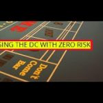 Using the DC with Zero Risk!  A Craps Strategy for Everyone!
