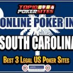South Carolina Online Poker Sites and the Best Mobile Poker Apps
