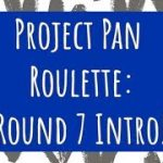 PROJECT PAN ROULETTE: ROUND 7 INTRO – #RoulettePanCollab   KELLIE NICOLE