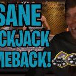 INSANE BLACKJACK COMEBACK WITH STEVE!