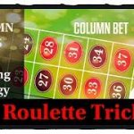 COLUMN bets : Roulette WIN tricks
