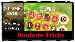 COLUMN bets : Roulette WIN tricks