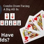 Poker Strategy: Combo Draw Facing A Big All-In