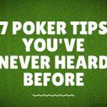 7 Pro Poker Tournament Tips You've Never Heard Before