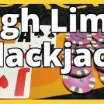 HIGH LIMIT BLACKJACK! – $5000 BUY IN